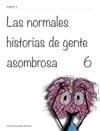 Las Normales Historias De Gente Asombrosa        6