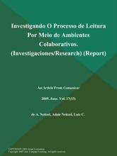 Investigando O Processo De Leitura Por Meio De Ambientes Colaborativos (Investigaciones/Research) (Report)