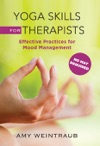 Yoga Skills For Therapists Effective Practices For Mood Management