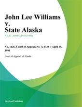 John Lee Williams V. State Alaska