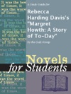 A Study Guide For Rebecca Harding Daviss Margret Howth A Story Of To-Day