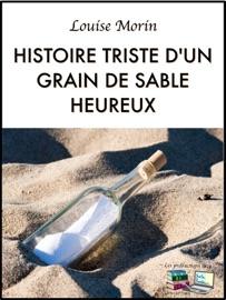 HISTOIRE TRISTE DUN GRAIN DE SABLE HEUREUX