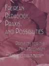Freireian Pedagogy Praxis And Possibilities