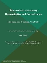International Accounting Harmonization and Normalization: Case Study-Case of Romania (Case Study)