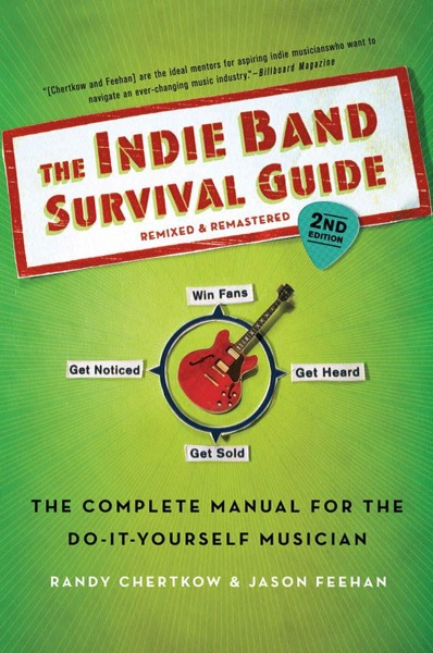 The Indie Band Survival Guide, 2nd Ed.