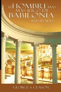 El Hombre Más Rico de Babilionia / The Richest Man in Babylon (Spanish Edition)