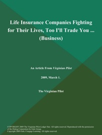 LIFE INSURANCE COMPANIES FIGHTING FOR THEIR LIVES, TOO ILL TRADE YOU .. (BUSINESS)