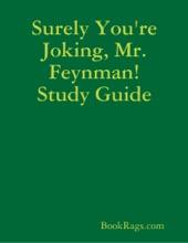 Surely You're Joking, Mr. Feynman! Study Guide
