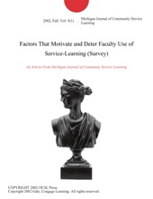 Factors That Motivate And Deter Faculty Use Of Service-Learning (Survey)