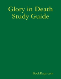 GLORY IN DEATH STUDY GUIDE