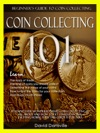 Coin Collecting 101 Beginners Guide To Coin Collecting