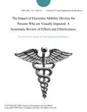 The Impact Of Electronic Mobility Devices For Persons Who Are Visually Impaired: A Systematic Review Of Effects And Effectiveness.