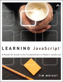Learning Javascript A Hands On Guide To The Fundamentals Of Modern Javascript