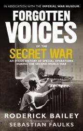 Forgotten Voices Of The Secret War