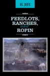Feedlots Ranches And Ropin