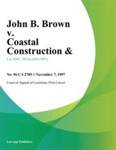 John B. Brown V. Coastal Construction