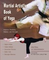 The Martial Artists Book Of Yoga