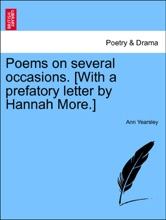 Poems On Several Occasions. [With A Prefatory Letter By Hannah More.] THE THIRD EDITION