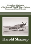 Canadian Warbirds Of The Second World War - Fighters Bombers And Patrol Aircraft