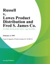 Russell V Lowes Product Distribution And Fred S James Co