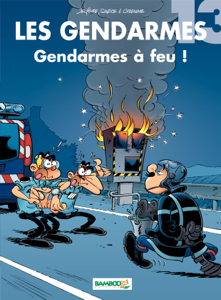 Les Gendarmes - tome 13 - Gendarmes à feu ! Par Christophe Cazenove & Olivier Sulpice