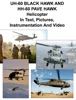 UH-60 BLACK HAWK And HH-60 PAVE HAWK Helicopter In Text, Pictures, Instrumentation And Video