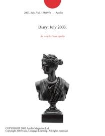 DIARY: JULY 2003.