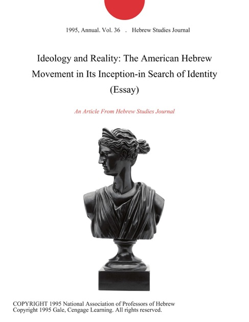 Ideology And Reality The American Hebrew Movement In Its Inception  Ideology And Reality The American Hebrew Movement In Its Inceptionin  Search Of Identity Essay By Hebrew Studies Journal On Apple Books Companies That Help You Write A Business Plan also Write A Book Report For Me  Good High School Essay Examples