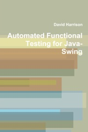 Automated Functional Testing For Java Swing