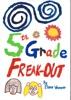 5th Grade Freak-out