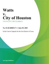 Watts V. City Of Houston
