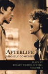 Afterlife -- Ghostly Comedies