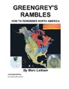 Greengreys Rambles How To Remember North America