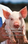 All About Pigs  Pig-Keeping - 800 Questions And Answers