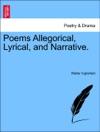 Poems Allegorical Lyrical And Narrative