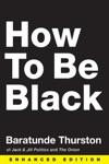 How To Be Black Enhanced Edition Enhanced Edition