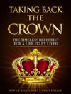 Taking Back The Crown The Timeless Blueprint For A Life Fully Lived