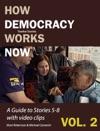 How Democracy Works Now Twelve Stories Volume 2