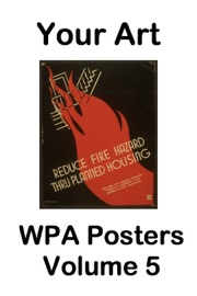 Your Art Wpa Posters Volume 5