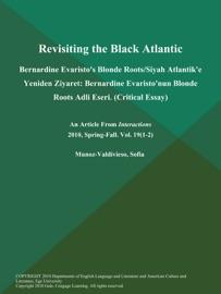 Revisiting The Black Atlantic Bernardine Evaristo S Blonde Roots Siyah Atlantik E Yeniden Ziyaret Bernardine Evaristo Nun Blonde Roots Adli Eseri Critical Essay