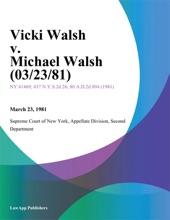 Vicki Walsh v. Michael Walsh