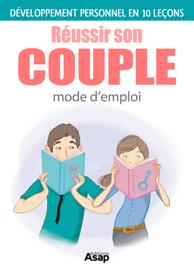 Réussir son couple en 10 leçons Par Réussir son couple en 10 leçons