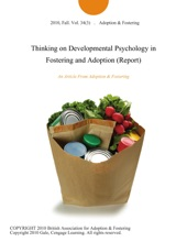 Thinking On Developmental Psychology In Fostering And Adoption (Report)
