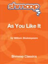 As You Like It Complete Text With Integrated Study Guide From Shmoop