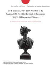 M. B. Emeneau, 1904-2005, President of the Society, 1954-51, Editor-In-Chief of the Journal, 1949-51 (Bibliography) (Obituary)