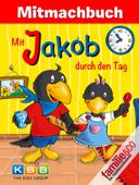 Mit Jakob durch den Tag (Mitmachbuch)
