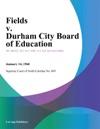 Fields V Durham City Board Of Education
