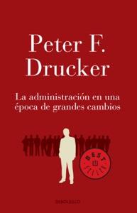 La administración en una época de grandes cambios Book Cover