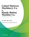 United Mattress Machinery Co V Handy Button Machine Co