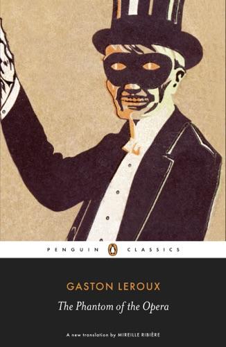Gaston Leroux & Mireille Ribière - The Phantom of the Opera